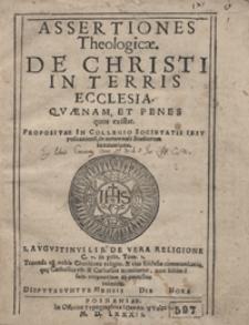 Assertiones Theologicae De Christi In Terris Ecclesia Quaenam Et Penes quos existat [...]