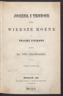 Jozefa i Teodor ; oraz Wiersze różne ; i Fraszki ucinkowe