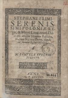 Stephani Primi Serenissimi Poloniae Regis [...] adversus Iohannem Basilidem, Magnum Moscoviae Ducem expeditio, carmine elegiaco descripta
