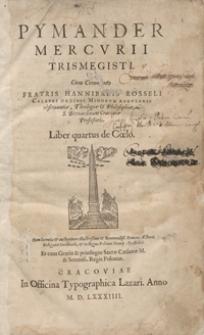 Pymander Mercurii Trismegisti Cum Commento [...]. Liber quartus de Coelo