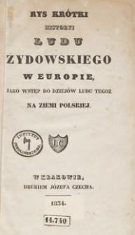 Rys krótki historyi ludu żydowskiego w Europie, jako wstęp do dziejów ludu tegoż na ziemi polskiej