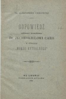 """Odpowiedź rabinowi lwowskiemu dr. Jecheskielowi Caro w sprawie """"mordu rytualnego"""""""