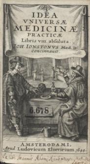Idea Universae Medicinae Practicae Libris VIII absoluta / Ioh. Ionstonus [...] Concinnavit