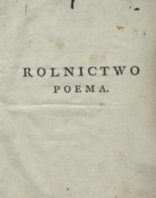 Rolnictwo : poema oryginalne w czterech piesniach