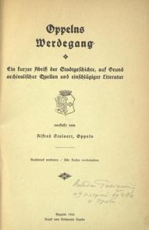 Oppelns Werdegang : ein kurzer Abriss der Stadtgeschichte, auf Grund archivalischer Quellen und einschlägiger Literatur