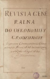 Revisia generalna do Oekonomiey Grodzieńskiey Seymem Coronationis Cracoviensis Anni 1676 naznaczona a w roku 1679 et 1680 odprawiona