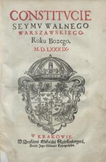Constitucie Seymu Walnego Warszawskiego Roku Bozego M. D. LXXXIX. - [Wyd. C]