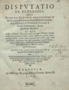 Disputatio De Putredine [...] ; Adiectae Sunt Quadraginta septem theses eodem de argumento [...]