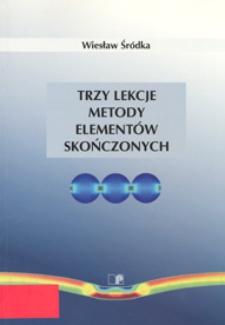 Trzy lekcje metody elementów skończonych : materiały pomocnicze do przedmiotu wytrzymałość materiałów